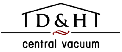 D&H Central Vacuum - Central Vacuum Experts ready to help you anytime!